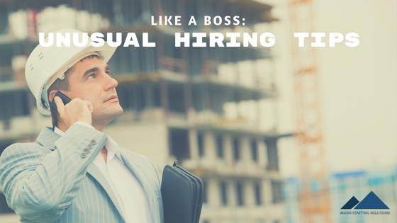 unusual hiring tips