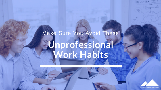 unprofessional work habits