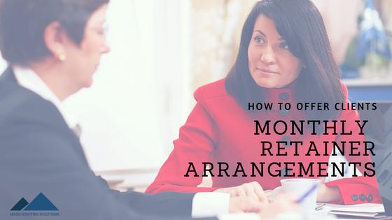 monthly retainer arrangements