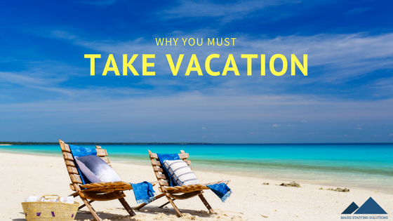 why you must take vacation