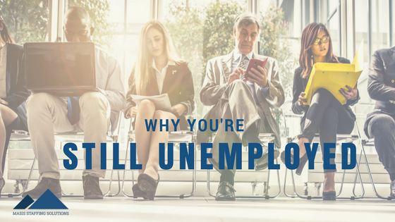 why you're still unemployed