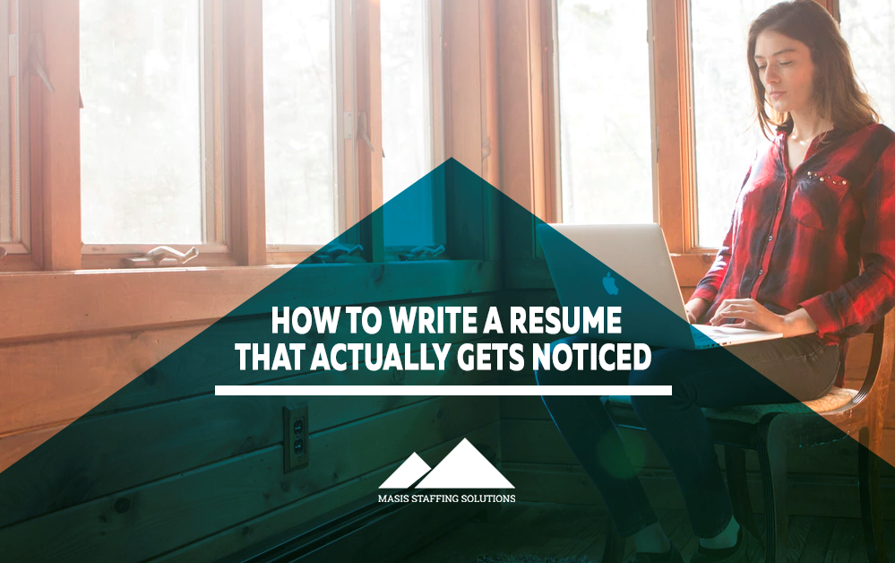How can you write a resume that will get your noticed by the hiring ...